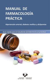 MANUAL DE FARMACOLOGIA PRACTICA - HIPERTENSION ARTERIAL, DIABETES MELLITUS Y DISLIPEMIAS. GUIA RAPIDA PARA EL ESTUDIANTE DE ENFERMERIA EN PRACTICAS