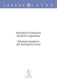 Ministerio Fiskalaren Estatu Organikoa - Estatuto Organico Del Ministerio Fiscal - Ixusko Ordeñana Gezuraga / Iñaki Esparza Leibar / [ET AL. ]
