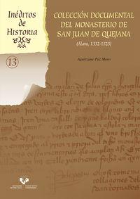 COLECCION DOCUMENTAL DEL MONASTERIO DE SAN JUAN DE QUEJANA (ALAVA, 1332-1525)