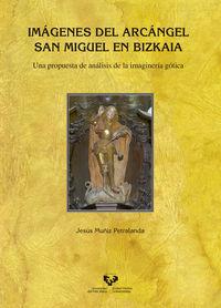 IMAGENES DEL ARCANGEL SAN MIGUEL EN BIZKAIA - UNA PROPUESTA DE ANALISIS DE LA IMAGINERIA GOTICA