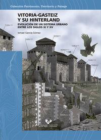 VITORIA-GASTEIZ Y SU HINTERLAND - EVOLUCION DE UN SISTEMA URBANO ENTRE LOS SIGLOS XI Y XV