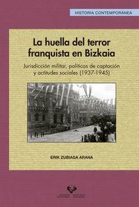HUELLA DEL TERROR FRANQUISTA EN BIZKAIA, LA - JURISDICCION MILITAR, POLITICAS DE CAPTACION Y ACTITUDES SOCIALES (1937-1945)