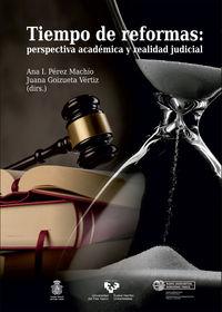 TIEMPO DE REFORMAS - PERSPECTIVA ACADEMICA Y REALIDAD JUDICIAL