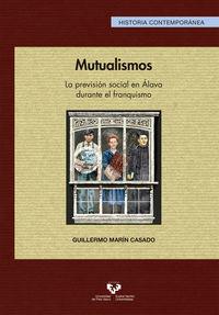MUTUALISMOS - LA PREVISION SOCIAL EN ALAVA DURANTE EL FRANQUISMO