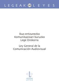 Ikus-Entzunezko Komunikazioari Buruzko Lege Orokorra = Ley General De La Comunicacion Audiovisual - M. Nieves Arrese Iriondo (ed)