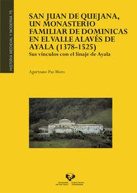 San Juan De Quejana, Un Monasterio Familiar De Dominicas En El Valle Alaves De Ayala (1378-1525) - Sus Vinculos Con El Linaje De Ayala - Agurtzane Paz Moro