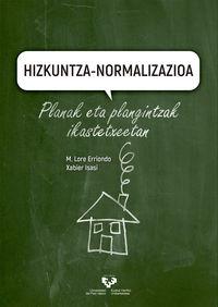 HIZKUNTZA-NORMALIZAZIOA - PLANAK ETA PLANGINTZAK IKASTETXEETAN