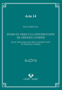 PLINIO EL VIEJO Y LA CONSTRUCCION DE HISPANIA CITERIOR - PLINY THE ELDER AND THE CONSTRUCTION OF HISPANI CITERIOR