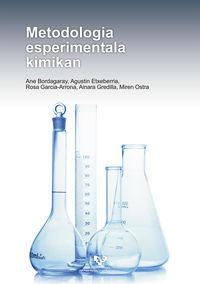 Metodologia Esperimentala Kimikan - Ane Bordagaray Eizaguirre / Agustin Etxeberria Lizarraga / [ET AL. ]