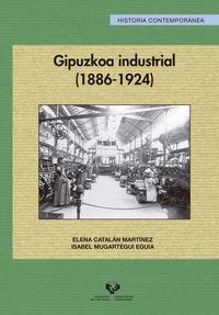 Gipuzkoa Industrial (1886-1924) - Elena Catalan Martinez / Isabel Mugartegui Eguia