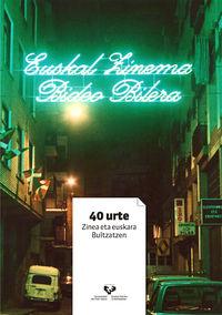 EUSKAL ZINEMA BIDEO BILERA - 40 URTE ZINEA ETA EUSKARA BULTZATZEN