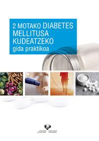 2 Motako Diabetes Mellitusa Kudeatzeko Gida Praktikoa - Jose Contreras Gilbert / Alfredo Fernandez Quintela / [ET AL. ]