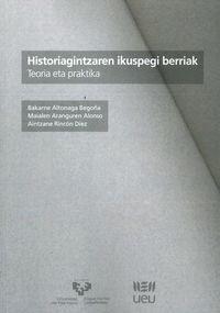 HISTORIAGINTZAREN IKUSPEGI BERRIAK - TEORIA ETA PRAKTIKA