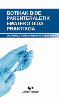 Botikak Bide Parenteraletik Emateko Gida Praktikoa - Sendoa Ballesteros Peña / Irrintzi Fernandez Aedo