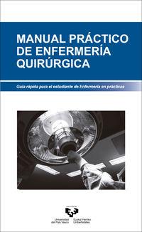MANUAL PRACTICO DE ENFERMERIA QUIRURGICA - GUIA RAPIDA PARA EL ESTUDIANTE DE ENFERMERIA EN PRACTICAS