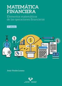 (2 ED) MATEMATICA FINANCIERA - ELEMENTOS MATEMATICOS DE LAS OPERACIONES FINANCIERAS