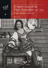 Teatro Musical De Pablo Sorozabal, El (1897-1988) - Musica, Contexto Y Significado - Mario Lerena Gutierrez