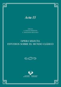 OPERA SELECTA - ESTUDIOS SOBRE EL MUNDO CLASICO