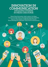 Innovation In Communication - Engaging Citizens In Media Discourse - Simon Peña Fernandez / Iñaki Lazkano Arrillaga / [ET AL. ]
