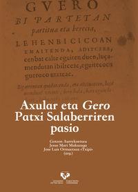 Axular Eta Gero Patxi Salaberriren Pasio - Gotzon Aurrekoetxea Olabarri / Jesus Mari Makazaga Eizagirre / Jose Luis Ormaetxea Lasaga