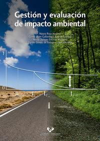 Gestion Y Evaluacion De Impacto Ambiental - Naiara Rojo Azaceta / Gorka Javier Gallastegui Ruiz De Gordoa / [ET AL. ]