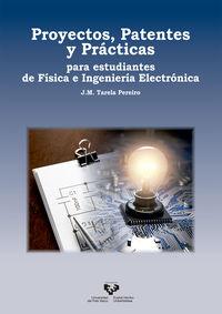 PROYECTOS, PATENTES Y PRACTICAS PARA ESTUDIANTES DE FISICA E INGENIERIA ELECTRONICA