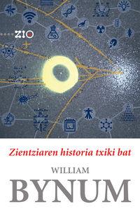 Zientziaren Historia Txiki Bat - William Bynum