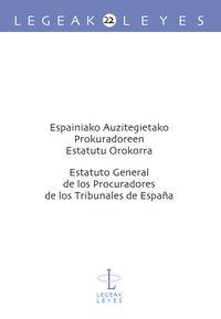 ESPAINIAKO AUZITEGIETAKO PROKURADOREEN ESTATUTU OROKORRA = ESTATUTO GENERAL DE LOS PROCURADORES DE LOS TRIBUNALES DE ESPAіA