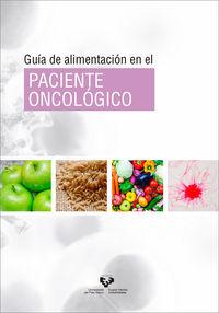 Guia De Alimentacion En El Paciente Oncologico - Itziar Esberri Barace / Ana Gracia Jadraque / [ET AL. ]