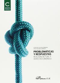 PROBLEMATICAS Y RESPUESTAS - REALIDAD ACTUAL Y DERECHO CANONICO