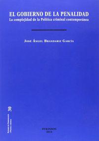 Gobierno De La Penalidad, El - La Complejidad De La Politica Criminal Contemporanea - Jose Angel Brandariz Garcia