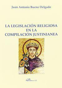 La legislacion religiosa en la compilacion justinianea - Juan Antonio Bueno Delgado