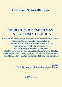 Derecho De Empresas En La Roma Clasica - Guillermo Suarez Blazquez