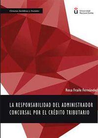 La responsabilidad del administrador concursal por el credito tributario - Rosa Fraile Fernandez