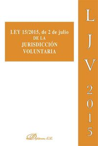 LEY 15 / 2015, DE 2 DE JULIO DE LA JURISDICCION VOLUNTARIA