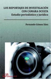 REPORTAJES DE INVESTIGACION CON CAMARA OCULTA, LOS - ESTUDIO PERIODISTICO Y JURIDICO