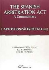 SPANISH ARBITRATION ACT, THE - A COMMENTARY