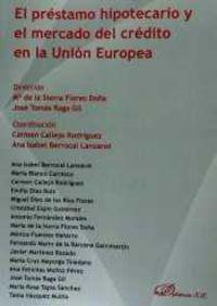 El prestamo hipotecario y el mercado del credito en la union europea - Ana Isabel Berrocal Lanzarot