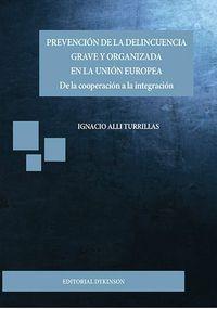 PREVENCION DE LA DELINCUENCIA GRAVE Y ORGANIZADA EN LA UNION EUROPEA - DE LA COOPERACION A LA INTEGRACION
