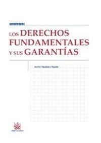 Los derechos fundamentales y sus garantias - Javier Tajadura Tejada