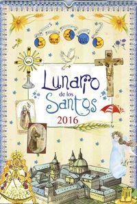 Calendario 2016 - Lunario De Los Santos (r0011007) - Aa. Vv.