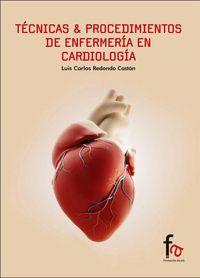 Tecnicas & Procedimientos De Enfermeria En Cardiologia - Luis Carlos Redondo Castan