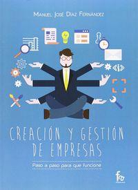 Creacion Y Gestion De Empresas - Paso A Paso Para Que Funcione - Manuel Jose Diaz Fernandez