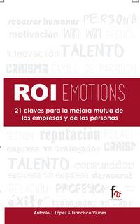 Roiemotions - 21 Claves Para La Mejora Mutua De Las Empresas Y De Las Personas - Francisco Viudes Fernandez