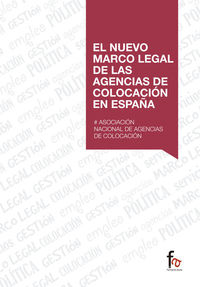 NUEVO MARCO LEGAL DE LAS AGENCIAS DE COLOCACION EN ESPAÑA, EL
