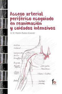 Acceso Arterial Periferico Ecoguiado En Reanimacion Y Cuidados Intensivos - Antonio M. Martin Rubio