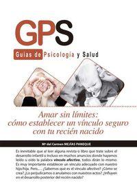 Amar Sin Limites - Como Establecer Un Vinculo Seguro Con Tu Recien Nacido - Maria Del Carmen Mejias Paneque