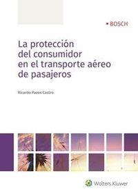 PROTECCION DEL CONSUMIDOR EN EL TRANSPORTE AEREO DE PASAJEROS, LA