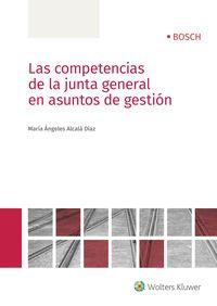 COMPETENCIAS DE LA JUNTA GENERAL EN ASUNTOS DE GESTION, LAS