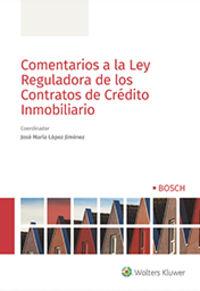 COMENTARIOS A LA LEY REGULADORA DE LOS CONTRATOS DE CREDITO INMOBILIARIO